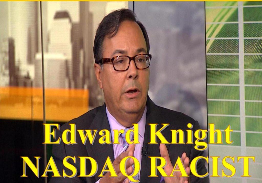 EDWARD KNIGHT, REGULATORY ABUSER GOT CAUGHT, NASDAQ STOCK MARKET GENERAL COUNSEL