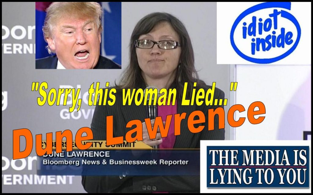 TRUMP SAYS MEDIA LIES, BLOOMBERG REPORTER DUNE LAWRENCE CAUGHT LYING