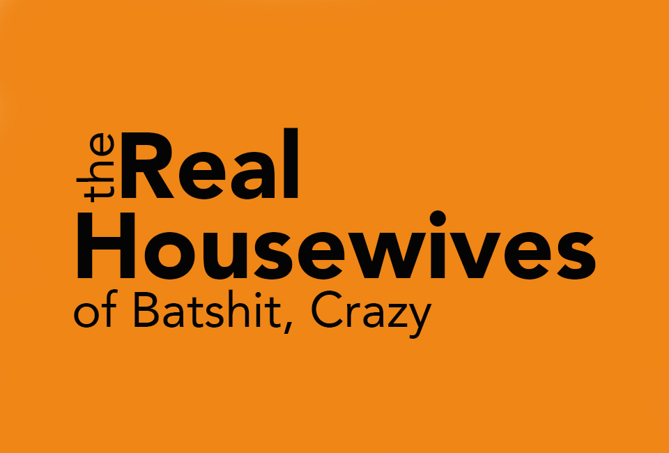 The Toxic Housewife Syndrome of 'Real Housewives'