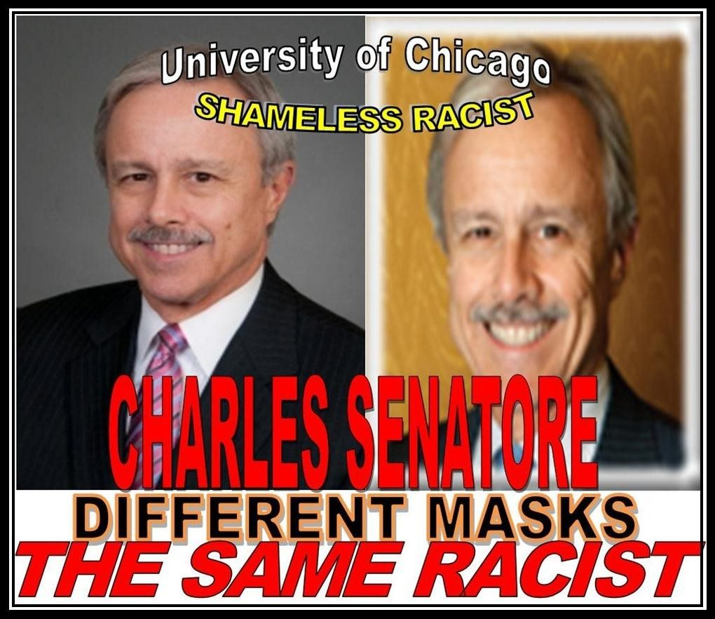 CHARLES SENATORE, UNIVERSITY OF CHICAGO, RACIST, FIDELITY INVESTMENTS, GOT CAUGHT