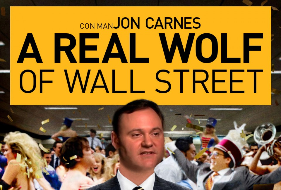 CRIMINAL JON CARNES, HEAD OF JON CARNES CRIME FAMILY, STOCK FRAUD CAPTURED, INDICTED