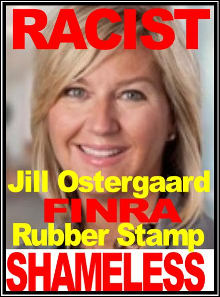 JILL OSTERGAARD, RACIST, FINRA NAC MEMBER, BARCLAYS INVESTMENT BANK, GOT CAUGHT