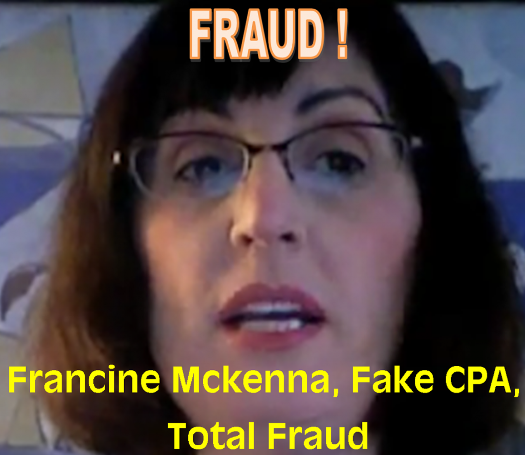 FRAUD Francine McKenna CAUGHT IN MULTIPLE FRAUD