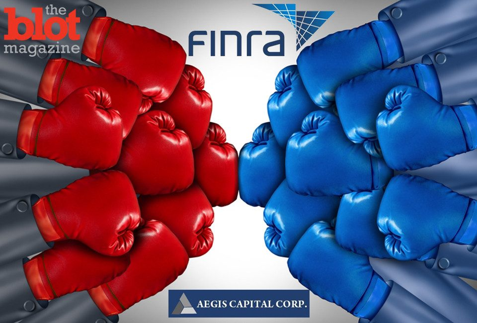"Aegis Capital Corp. is the latest victim in government tyranny at the hand of FINRA, the ""watch dog"" for America's securities industry"