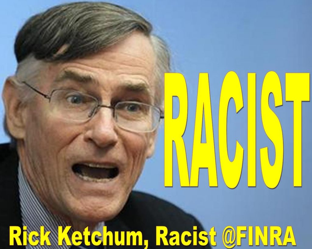 SHAMELESS FINRA CEO RICK KETCHUM SUPPORTS ANTISEMITISM, RACIST REMARKS CAUGHT