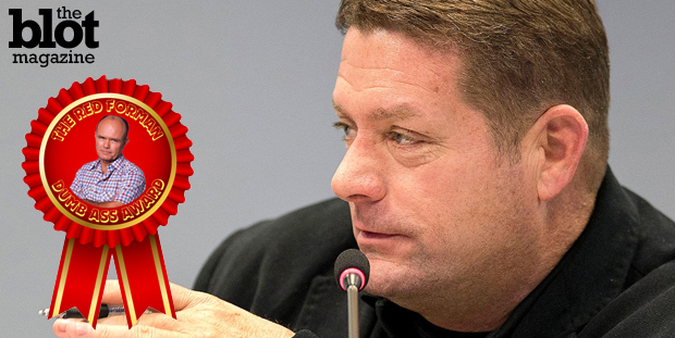 For saying that the Frederick News-Post cannot use his name in stories, Maryland councilman Kirby Delauter wins our first Red Forman Dumbass Award of 2015. (baltimoresun.com photo)