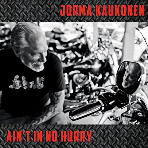 'Ain't In No Hurry' is Jorma Kaukonen's 15th solo album.