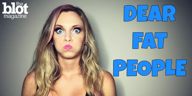 Nicole Arbour may think she's funny and doing overweight people a favor, but her 'Dear Fat People' video is detrimental to society. Read on to see why.