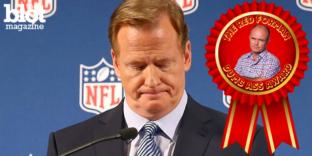 For his mishandling of 'Deflategate,' we toss our league-approved inflated Red Forman Dumbass Award to NFL Commissioner Roger Goodell. Touchdown! (veooz.com photo)