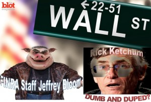 RICK KETCHUM, JEFFREY BLOOM, FINRA REGULATORY ABUSERS IN ABUSE OF POWER