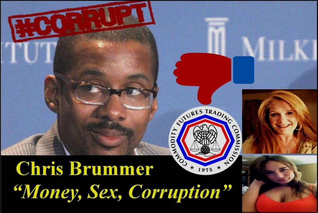 Professor CHRIS BRUMMER, An Unqualified CFTC Nominee in A Secret Dark Closet