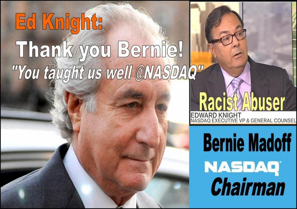 BERNIE MADOFF, NASDAQ CHAIRMAN, EDWARD KNIGHT, NASDAQ GENERAL COUNSEL