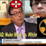Wild NASDAQ Lawyer Edward Knight Vows to Nuke SEC Chair Mary Jo White