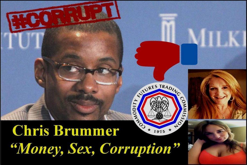 PROFESSOR CHRIS BRUMMER, UNQUALIFIED CFTC NOMINEE HIDDEN IN DARK CLOSET