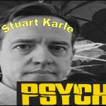 STUART KARLE, TWICE FIRED FROM A JOB, DINNER WITH A PSYCHOPATH