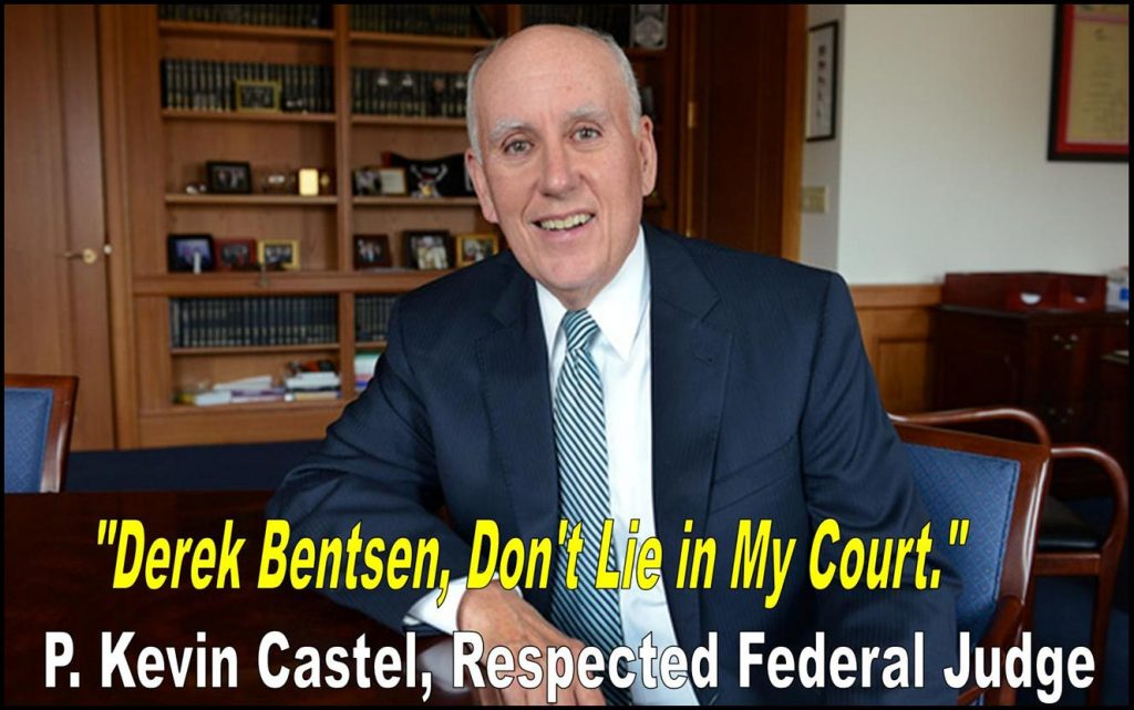 DEREK BENTSEN, SEC LAWYER LIES, FRAUD, REBUKED IN FEDERAL COURT BY JUDGE P KEVIN CASTEL