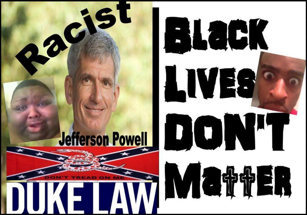 Jefferson-Powell-Professor-Duke-University-Law-School-CAROL-ABKEN-Jeff-Powell-black-lives-matter-racist-fraud-Dean-David-Levi-DOJ-1024x719