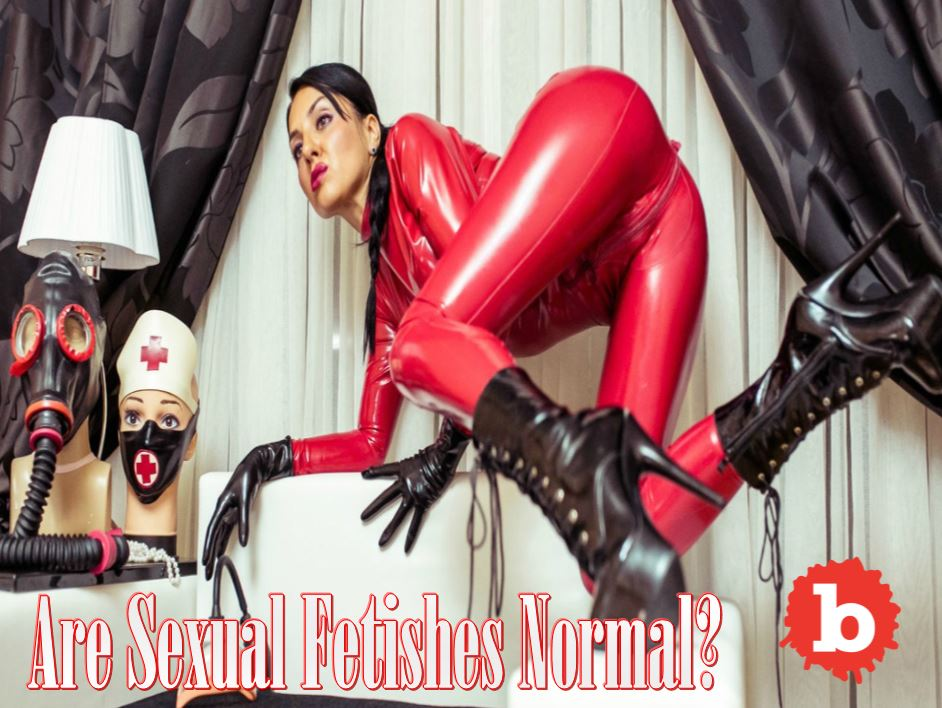 Have a Fetish You Are More Normal Than You Realize