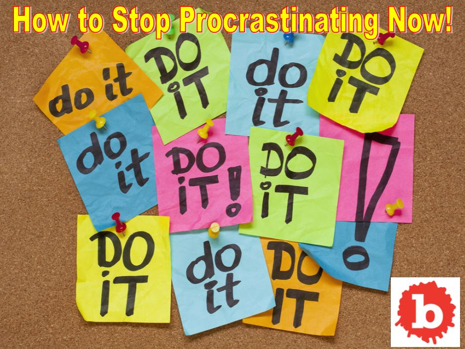 Three Tips to Stop Procrastinating Today, Right Now