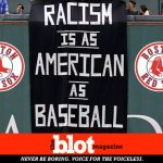 Fenway Fan Sign Reads, Racism Is As American As Baseball