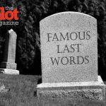 So Many Celebrities Eerie, Funny Final Words