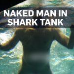 Canadian Dumbass Strips Naked, Jumps Into Shark Tank