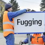 Austrian Village Changes Name to Fugging, Because Old Name Was…..